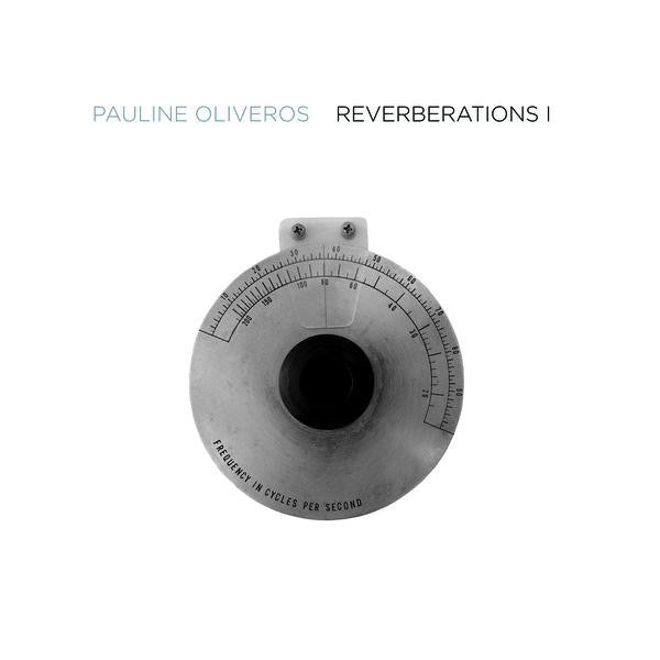 Pauline Oliveros - Reverberations 1 - 2xLP - Important Records - IMPREC470LP