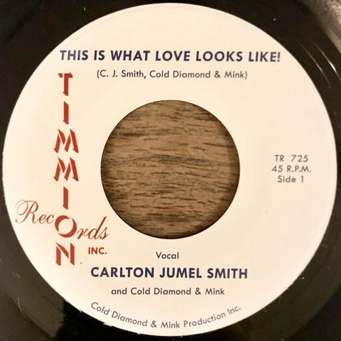 "Carlton Jumel Smith - This Is What Love Looks Like! - 7"" - Timmion Records - TR 725"
