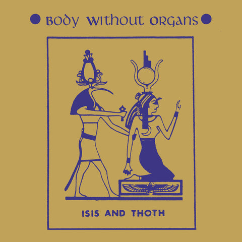 Body Without Organs - Isis and Thoth - 2xLP - Dark Entries - DE-242