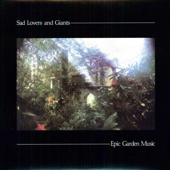 Sad Lovers and Giants - Epic Garden Music - LP - Radiation Reissues - RRS004