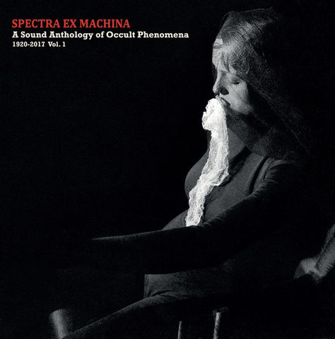 VA - Spectra Ex Machina: A Sound Anthology of Occult Phenomena 1920-2017 Vol. 1 - LP - Sub Rosa - SRV461