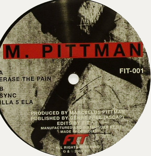 "M. Pittman - Erase The Pain - 12"" - Fit - FIT-001"