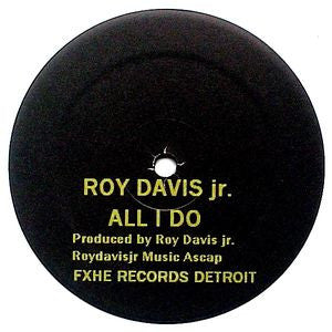 "Roy Davis Jr. - All I Do - 12"" - FXHE - FX GANgSTA"
