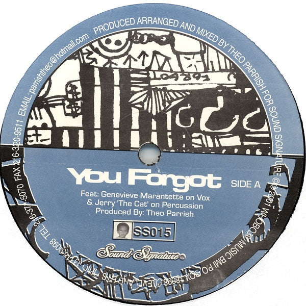 "Theo Parrish - You Forgot / Dirt Rhodes - 12"" - Sound Signature - SS015"
