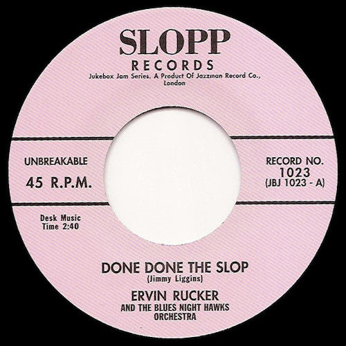 Ervin Rucker and the Blue Night Hawks Orchestra - Done Done the Slop - Slopp Records - JBJ1023