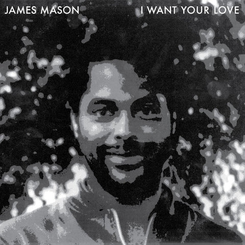 "James Mason - I Want Your Love - 12"" - Rush Hour - RH-RSS 3"