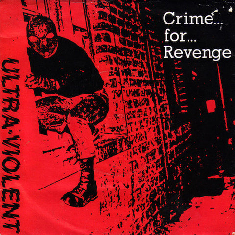"Ultra-Violent - Crime... For... Revenge - 7"" - Static Shock Records - SSR025"