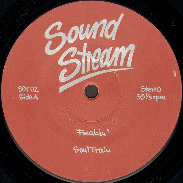 "Sound Stream - Freakin' - 12"" - Sound Stream - SST 02"