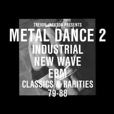 Trevor Jackson - Metal Dance 2: Industrial New Wave EBM Classics & Rarities 79-88 - 2LP + 2CD - Strut - STRUT107LP