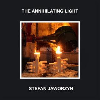 Stefan Jaworzyn - The Annihilating Light - LP -  Kye - Kye 28