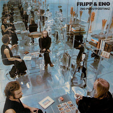 Fripp & Eno - (No Pussyfooting) - LP - Discipline Global Mobile - DGMLP1