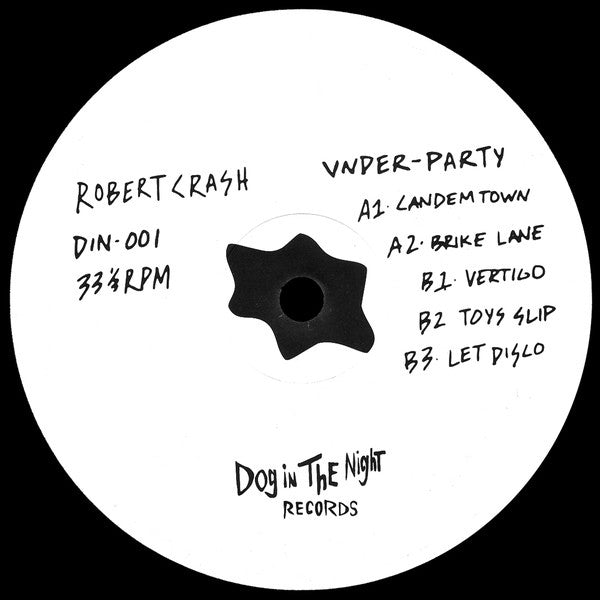 "Robert Crash - Under Party - 12"" - Dog in the Night - DIN-01"