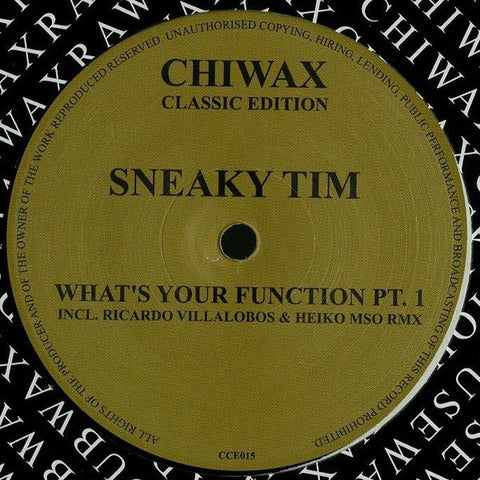 "Sneaky Tim - What's Your Function Pt. 1 - 12"" - Chiwax Classic Edition - CCE015"