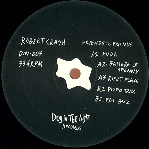 "Robert Crash - Friends to Friends - 12"" - Dog in the Night - DIN-03"