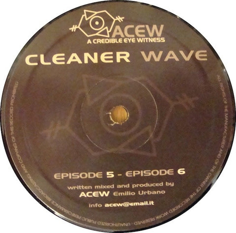 "A Credible Eye-Witness - Cleaner Wave - 12"" - ACEW002"