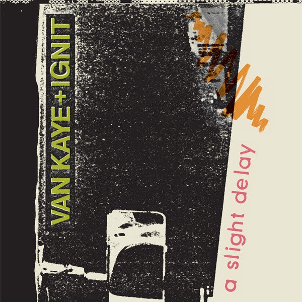 Van Kaye + Ignit - A Slight Delay - 2xLP - Dark Entries - DE-083