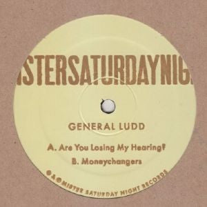"General Ludd - Are You Losing My Hearing? - 12"" - Mr Saturday Night - MSN017"