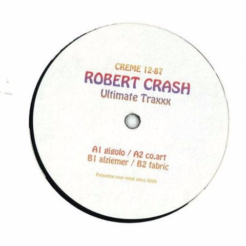"Robert Crash - Ultimate Traxx - 12"" - Creme Organization - 12-87"
