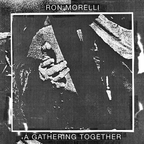 "Ron Morelli - A Gathering Together - 12"" -  Hospital Productions - HOS 447"
