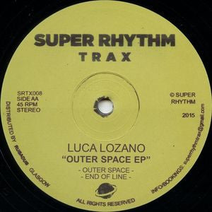 "Luca Lozano - Outer Space EP - 12"" - Super Rhythm Trax - SRTX008"