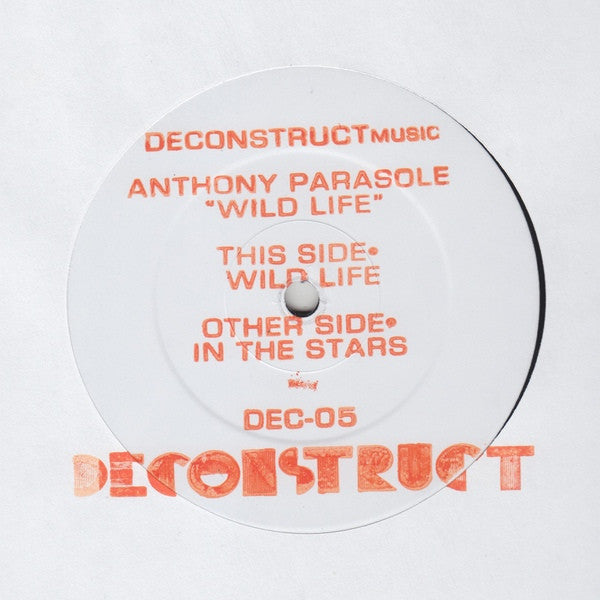 "Anthony Parasole - Wild Life - 12"" - Deconstruct Music - DEC-05"