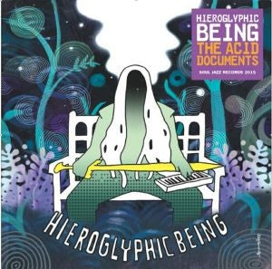 Hieroglyphic Being - The Acid Documents - 2xLP -  Soul Jazz Records - SJRLP 322