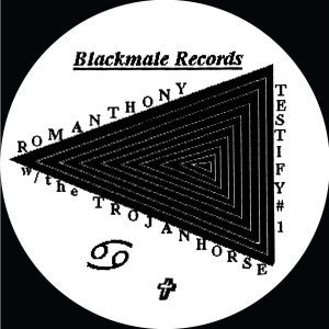 "Romanthony w/ The Trojan Horse - Testify #1 - 12"" -  Black Male Records - BM-007"