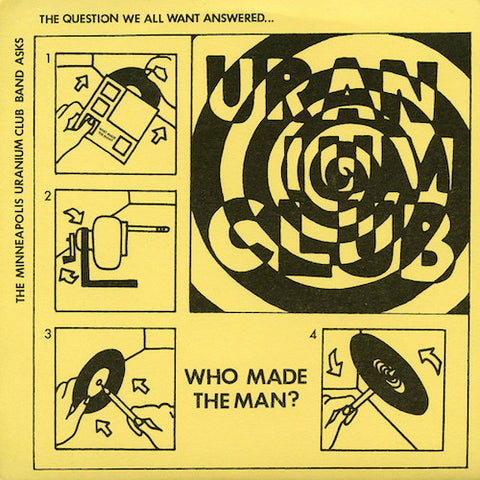 "Minneapolis Uranium Club - Who Made the Man? - 7"" - Static Shock Records - SSR043"