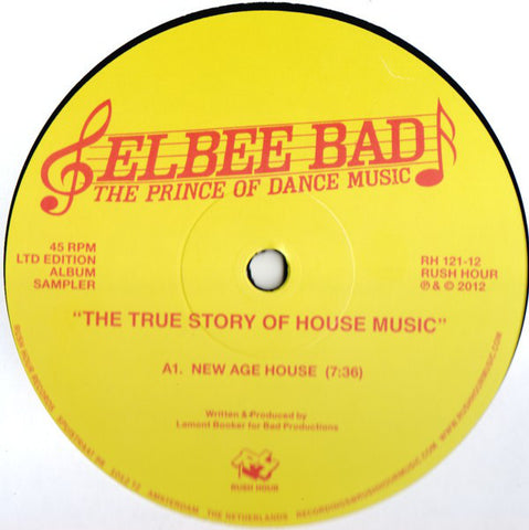 "Elbee Bad The Prince Of Dance Music - The True Story Of House Music - 12"" - Rush Hour - RH 121-12"