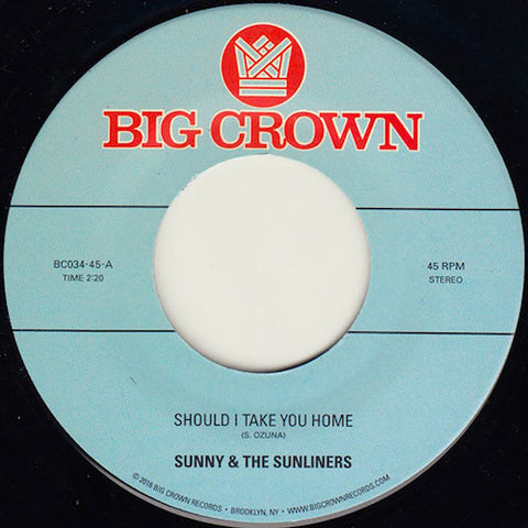 "Sunny & The Sunliners - Should I Take You Home - 7"" - Big Crown Records - BC034-45"