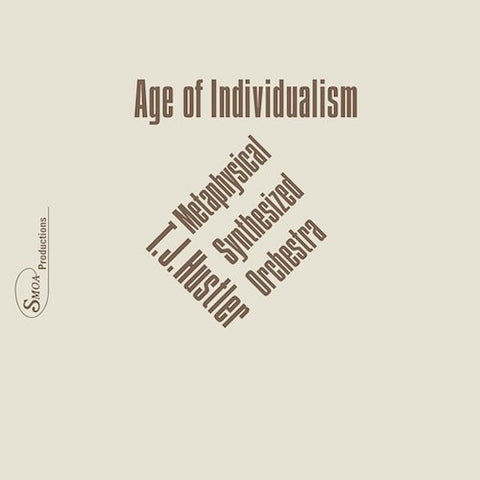 "T.J. Hustler Metaphysical Synthesized Orchestra - Age of Individualism - 2x12"" - Companion Records - CR12"