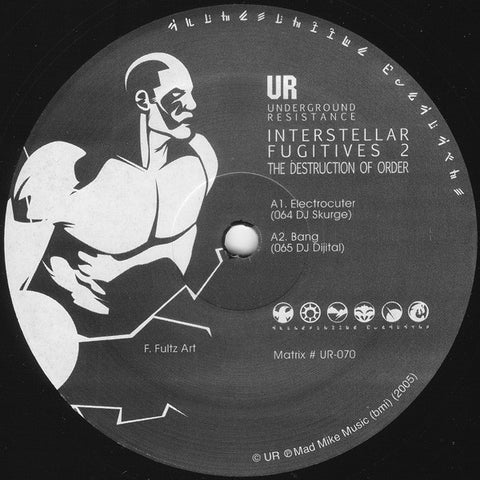 "UR - Interstellar Fugitives 2: The Destruction Of Order EP - 12"" - Underground Resistance - UR-070"