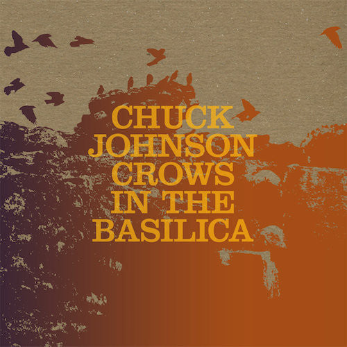 Chuck Johnson - Crows in the Basilica - LP - Three Lobed Recordings - TLR-099