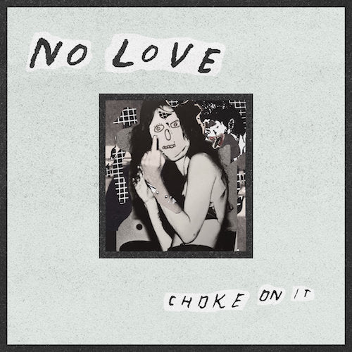 No Love - Choke On It - LP - Sorry State - SSR-92