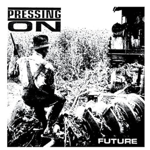 "Pressing On - Future - 7"" - Deranged Records - DY299"