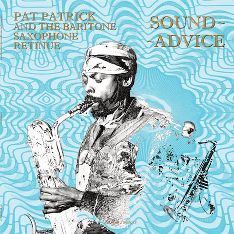 Pat Patrick and the Baritone Saxophone Retinue - Sound Advice - LP - Art Yard - ARTYARDLP014
