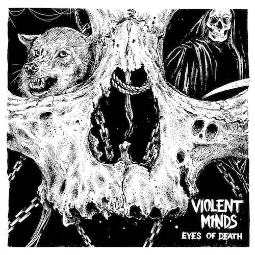 Violent Minds - Eyes of Death - LP - Deranged Records - DY274