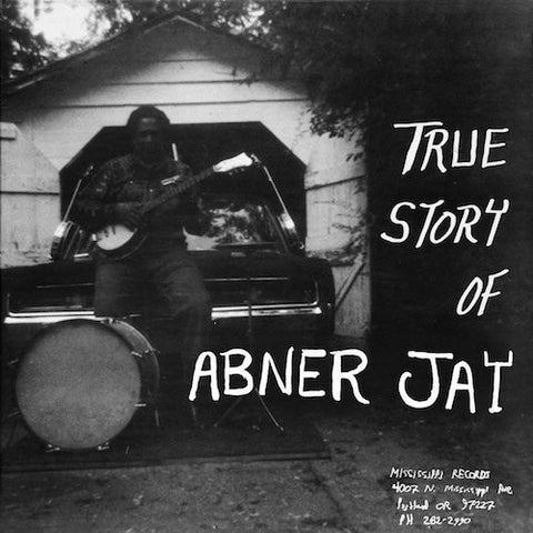 Abner Jay - True Story of Abner Jay - LP - Mississippi Records - MR-036