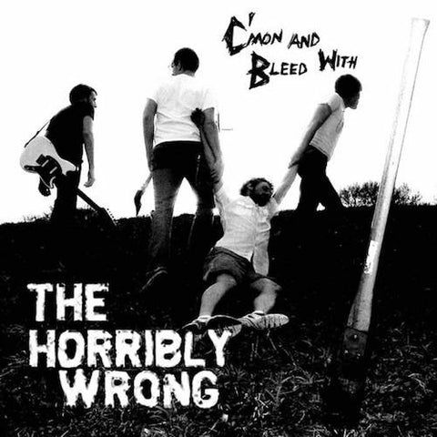 The Horribly Wrong - C'mon and Bleed with the Horribly Wrong - LP - Eradicator Records - ER-13