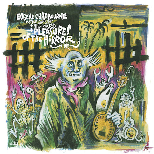 Eugene Chadbourne + Steve Beresford + Alex Ward - Pleasures of the Horror - LP - Bisou - BIS-005-U