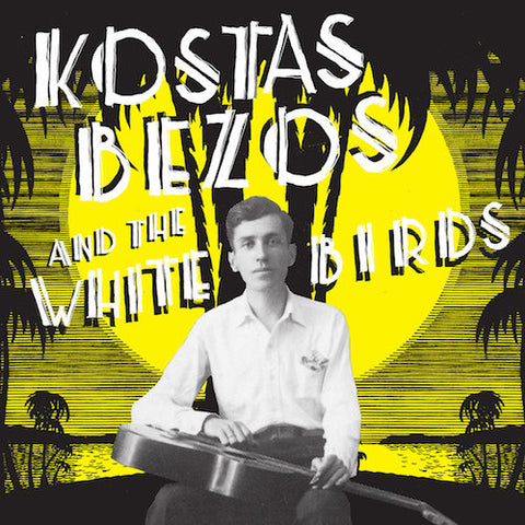 Kostas Bezos and the White Birds - LP - Mississippi Records - MR-098