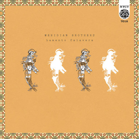 "Meridian Brothers - Lamento Calavera - 7"" - Names You Can Trust - NYCT-7018"