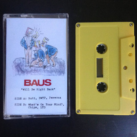 Baus - Will Be Right Back - CS - Not Normal Tapes - NNT#04919/20