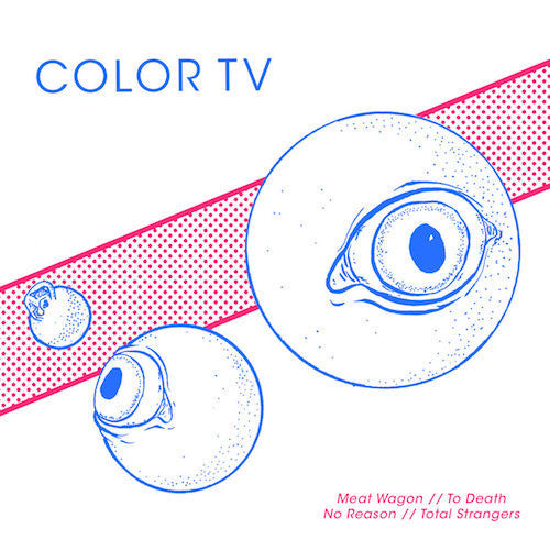 "Color TV - 7"" - Deranged Records - DY293"