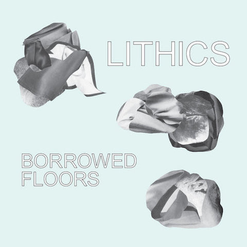 Lithics - Borrowed Floors - LP - Water Wing Records - WW13