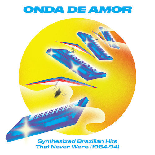 VA - Onda De Amor: Synthesized Brazilian Hits That Never Were (1984-94) - 2xLP - Soundway - SNDWLP125