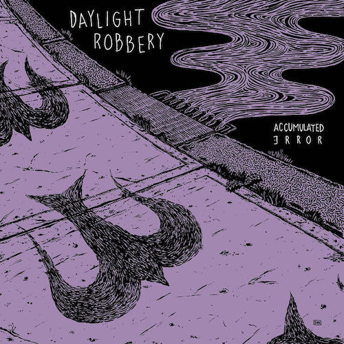 Daylight Robbery - Accumulated Error - LP - Deranged Records - DY279