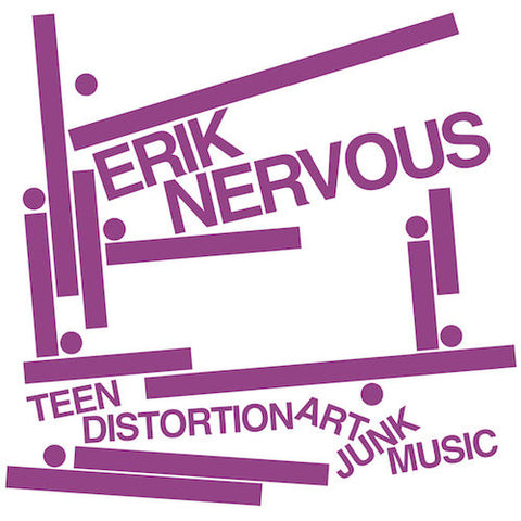 "Erik Nervous - Teen Distortion Art Junk Music - 7"" - Neck Chop Records - CHOP-002"