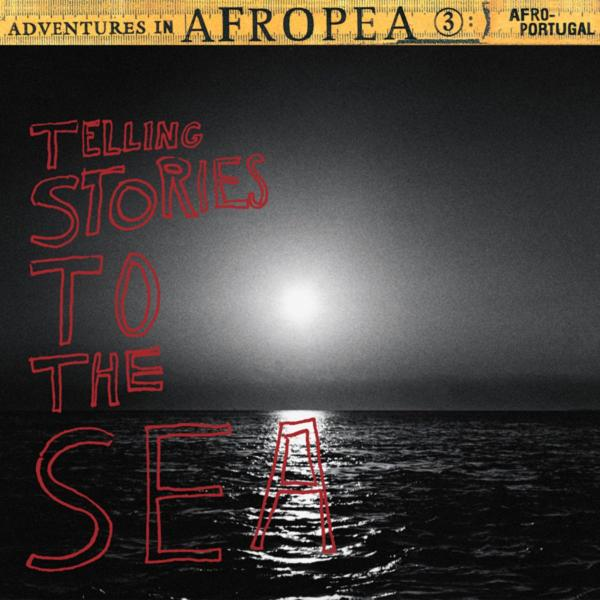 VA - Adventures in Afropea 3: Telling Stories to the Sea - LP - Luaka Bop