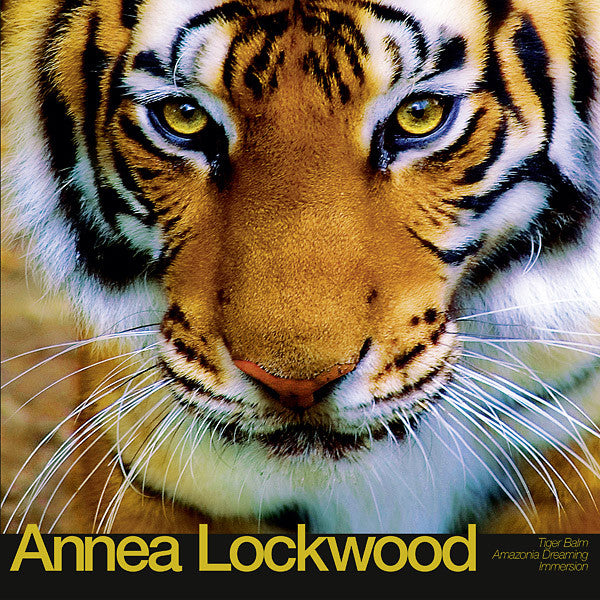 Annea Lockwood - Tiger Balm / Amazonia Dreaming / Immersion - LP - Black Truffle - BT028